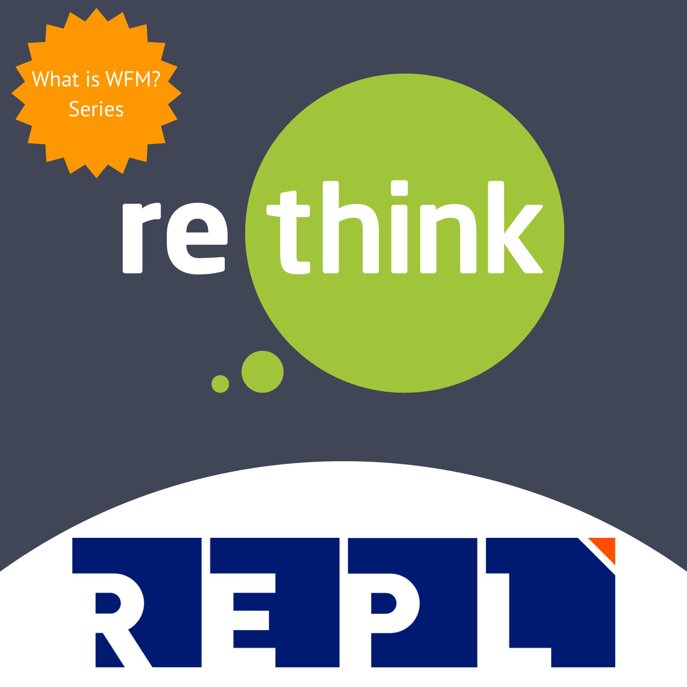 ReThink & REPL - How does WFM differ across the World?