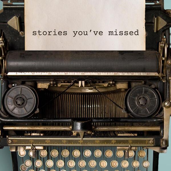 Stories You've Missed Podcast Artwork Image