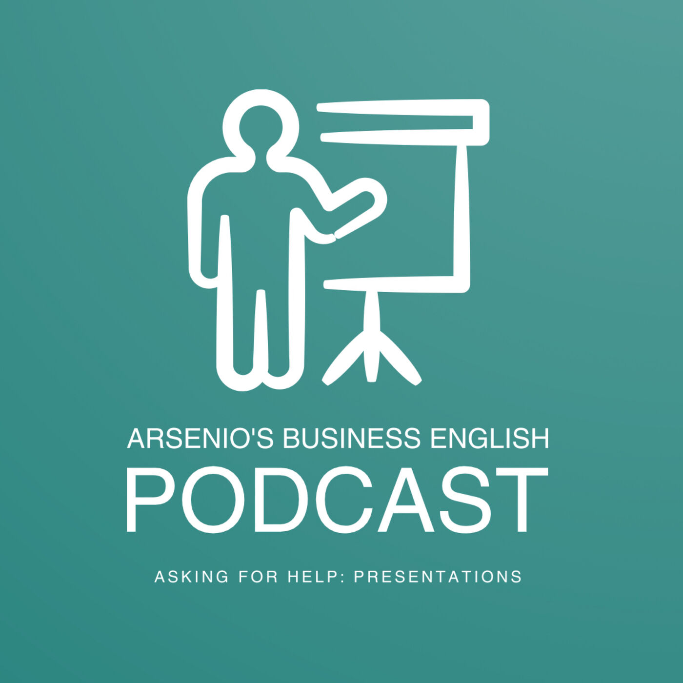 Arsenio's Business English Podcast | Season 6: Episode 39 | Asking for Help: Presentations