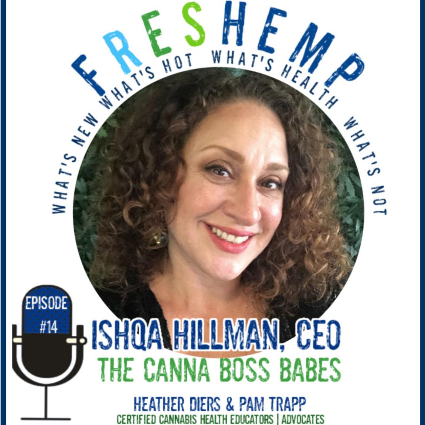 Ishqa Hillman - Canna Boss Babes | Managing Life's Speedbumps w Cannabis
