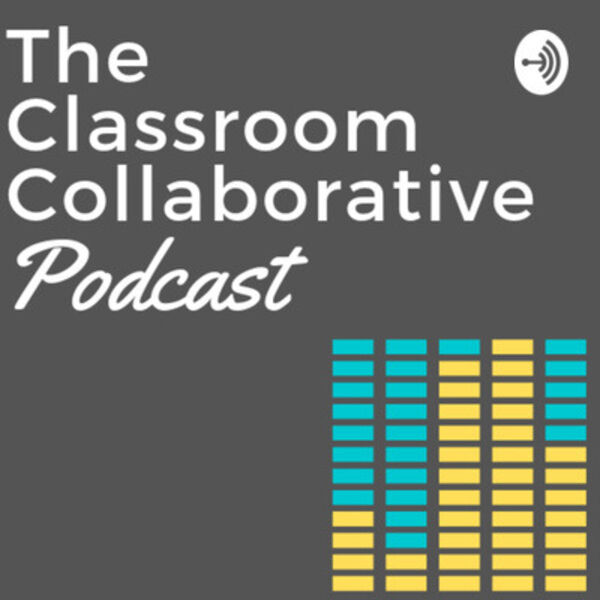 The Classroom Collaborative Podcast Podcast Artwork Image
