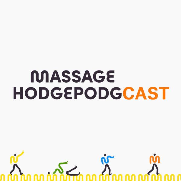 Massage Hodgepodgcast Podcast Artwork Image