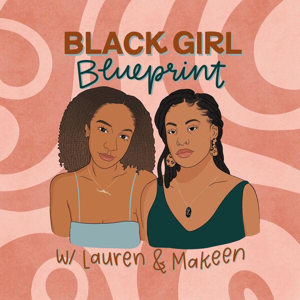 Black Girl Blueprint Podcast Artwork Image