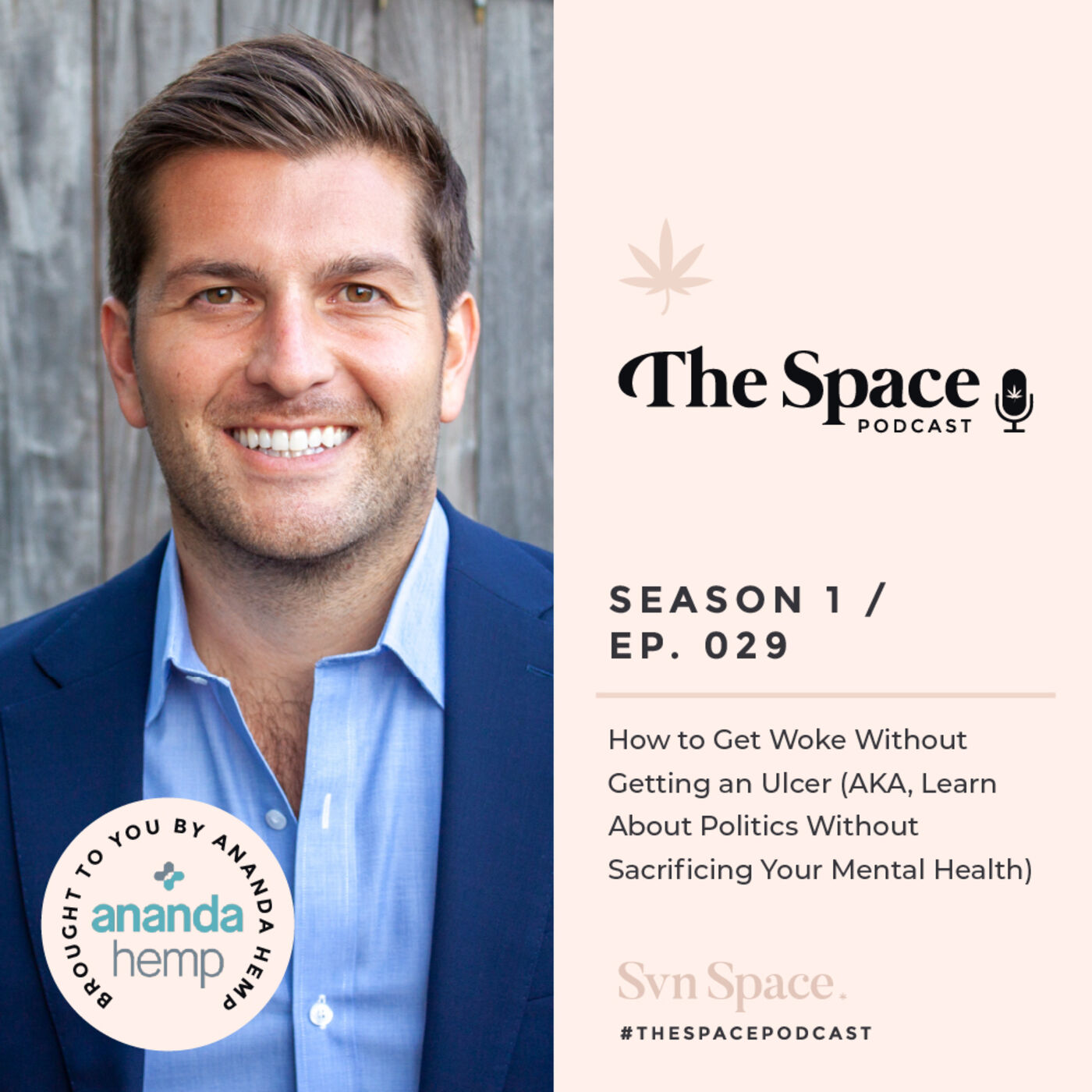 THE SPACE #029: How to Get Woke Without Getting an Ulcer (AKA, Learn About Politics Without Sacrificing Your Mental Health)