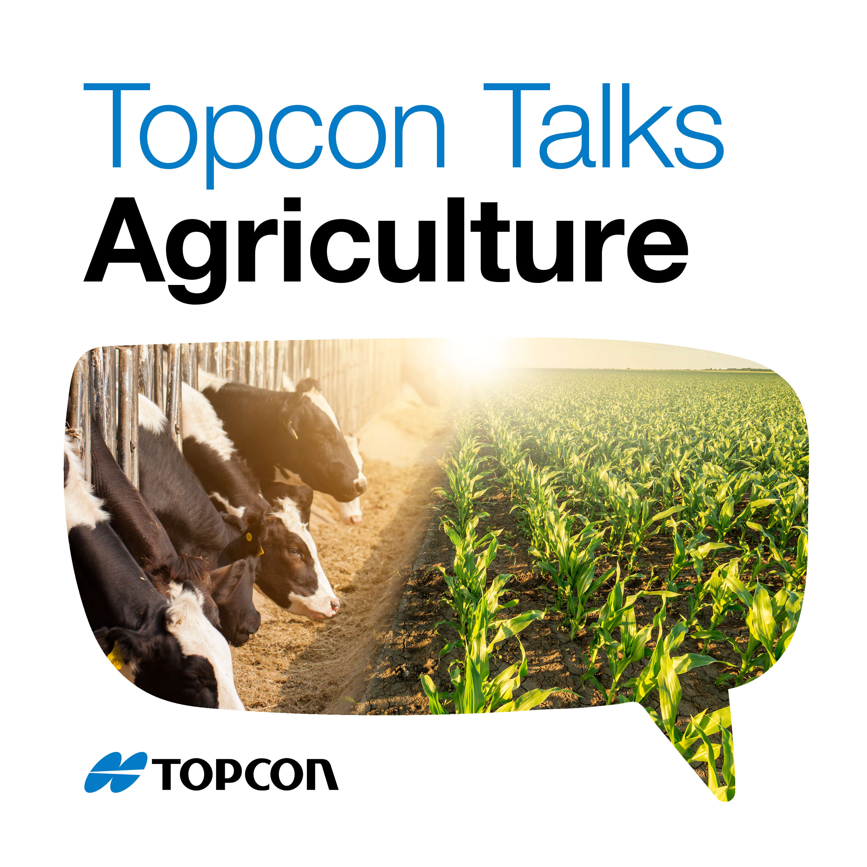 Topcon Talks Agriculture