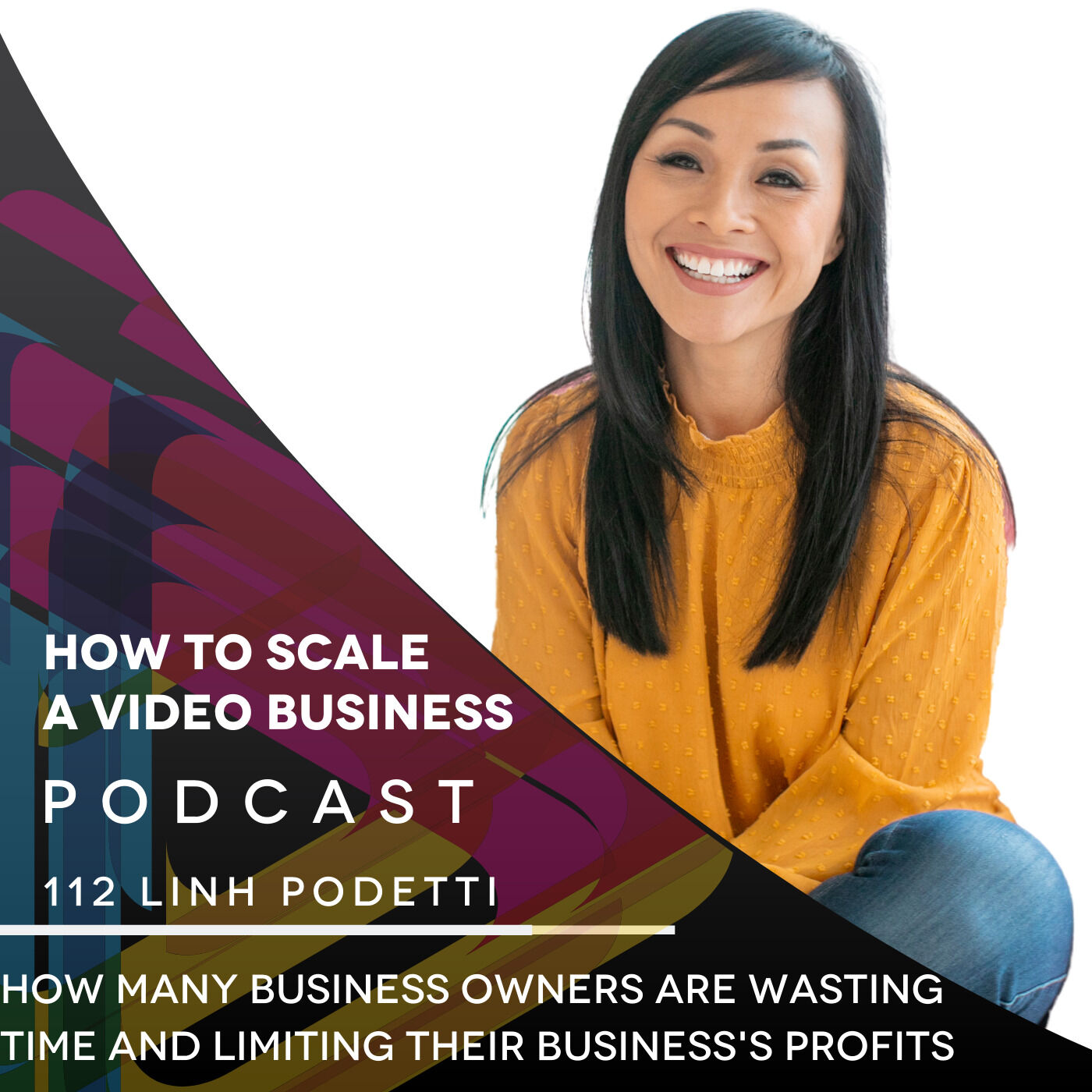 How most business owners are wasting time and limiting their business's profits - EP #112 Linh Podetti