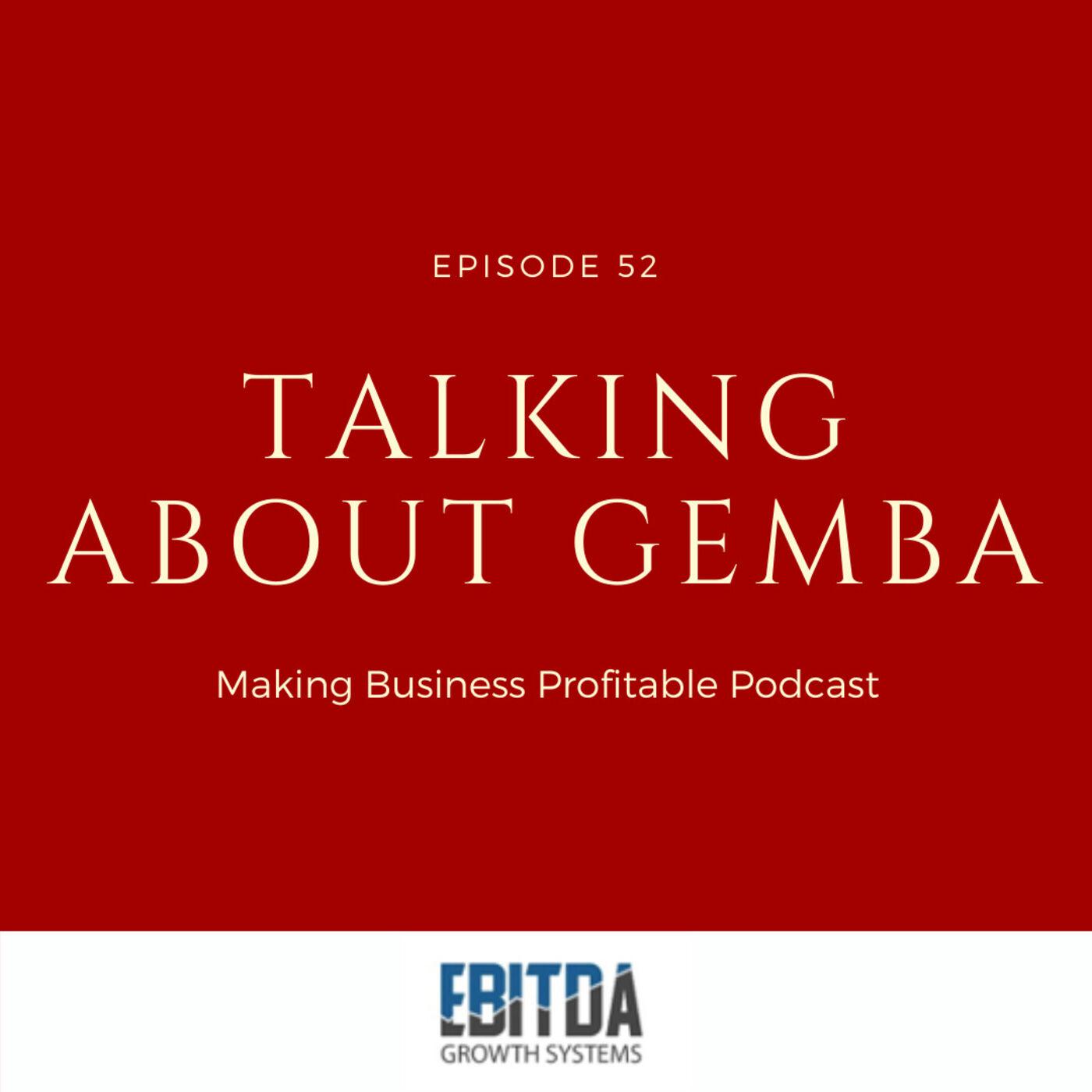 Episode 52 - Talking about GEMBA