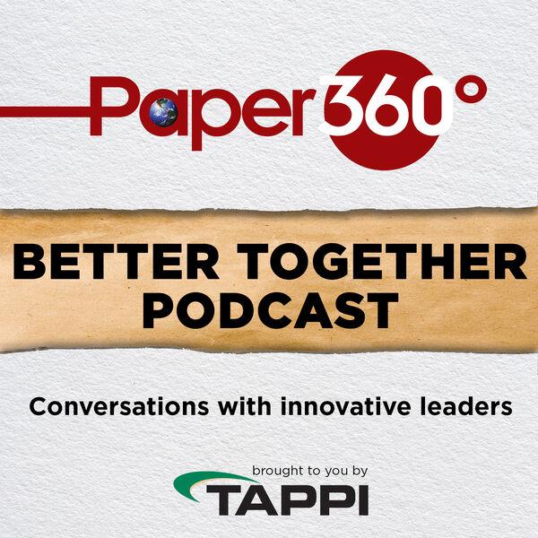 Paper360 Better Together Podcast Series Podcast Artwork Image