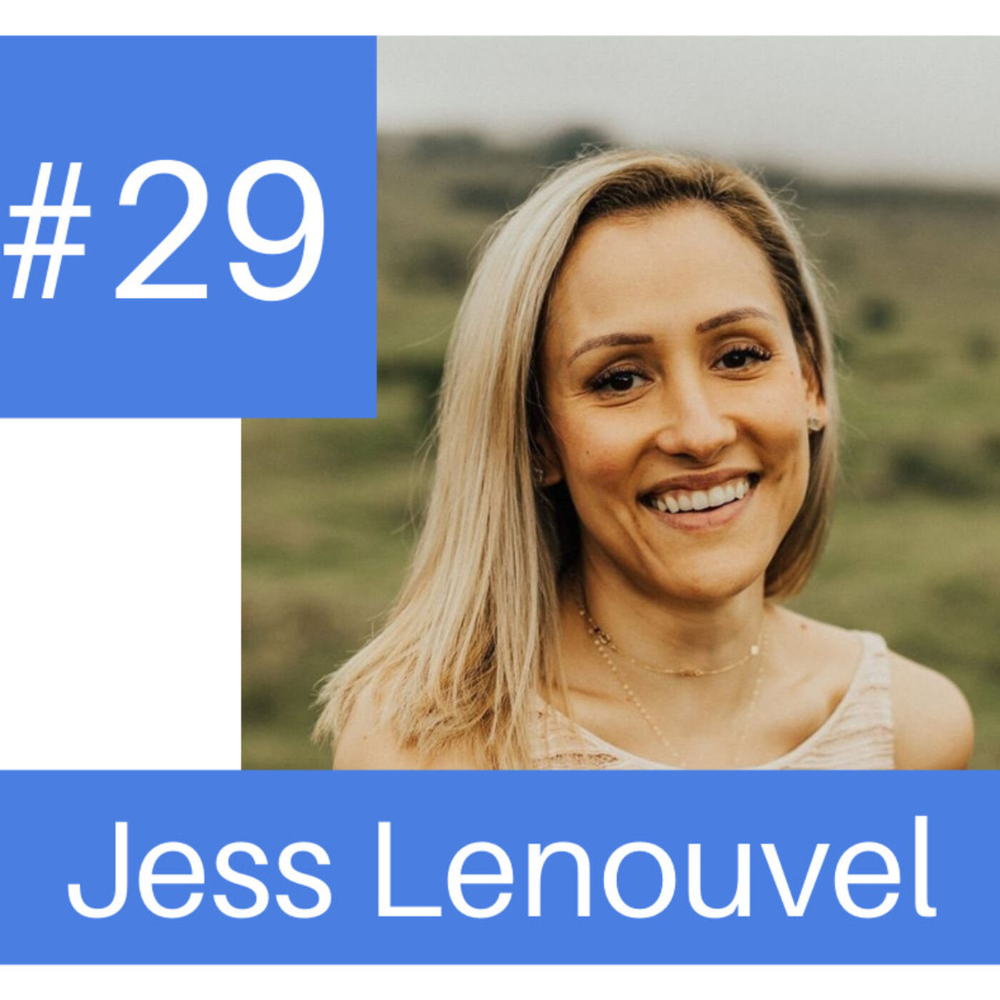 Podcast #29- How to Quickly Scale Your Business to Seven Figures w/ Jess Lenouvel