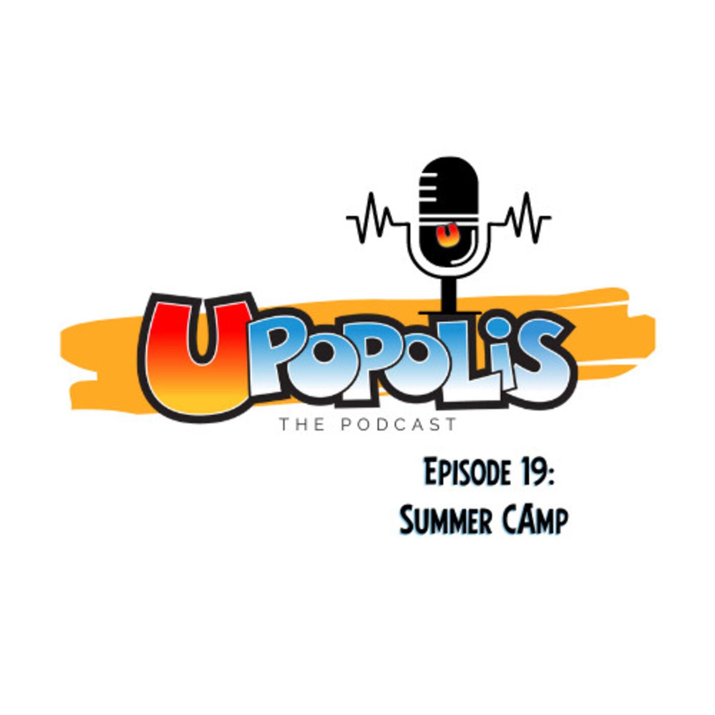 Episode 19: Summer Camp