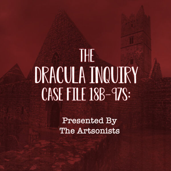 The Dracula Inquiry Podcast Artwork Image