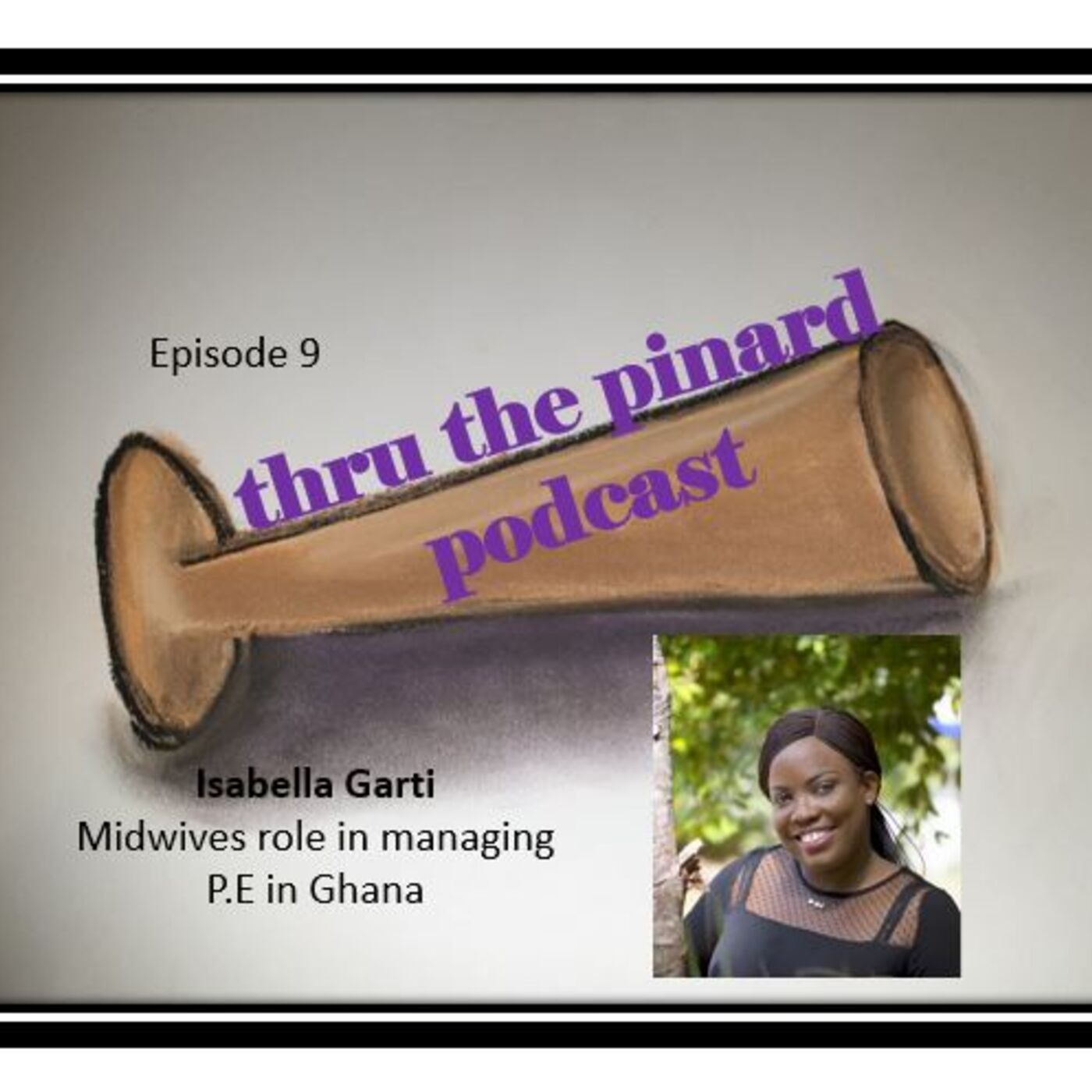 Episode 9 - Isabell Garti & Midwives role in managing PE in Ghana