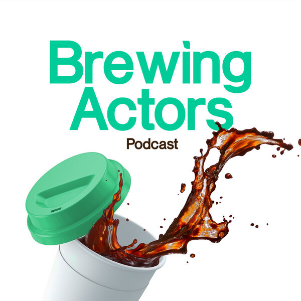 Brewing Actors Podcast Podcast Artwork Image