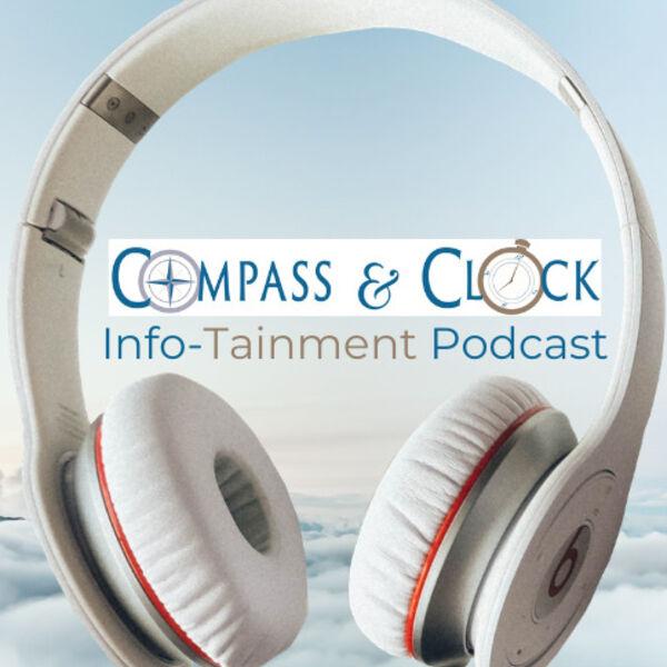 Compass & Clock Info-Tainment Podcast Podcast Artwork Image