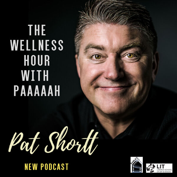 Pat Shortt - The Wellness Hour with Paaaah!  Podcast Artwork Image
