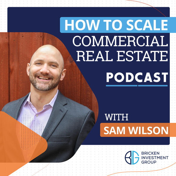 How to Scale Commercial Real Estate Podcast Artwork Image