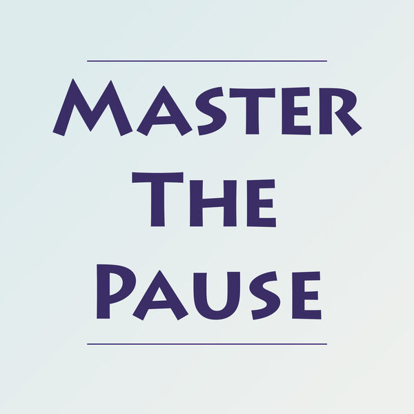 Master The Pause Podcast Artwork Image