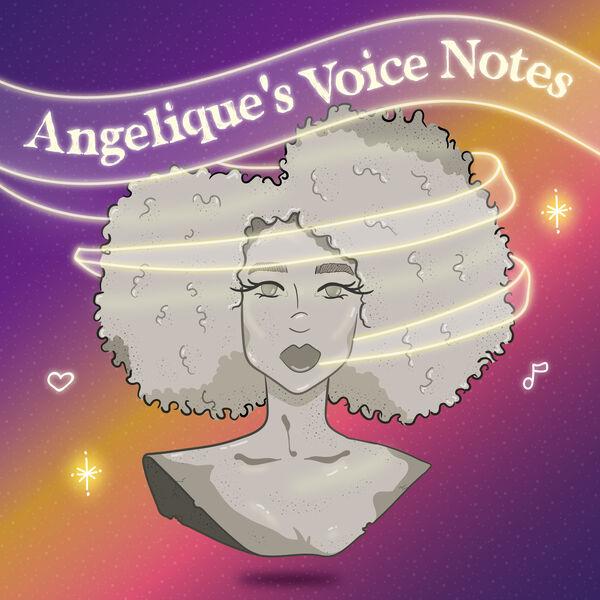 Angelique's Voice Notes Podcast Artwork Image