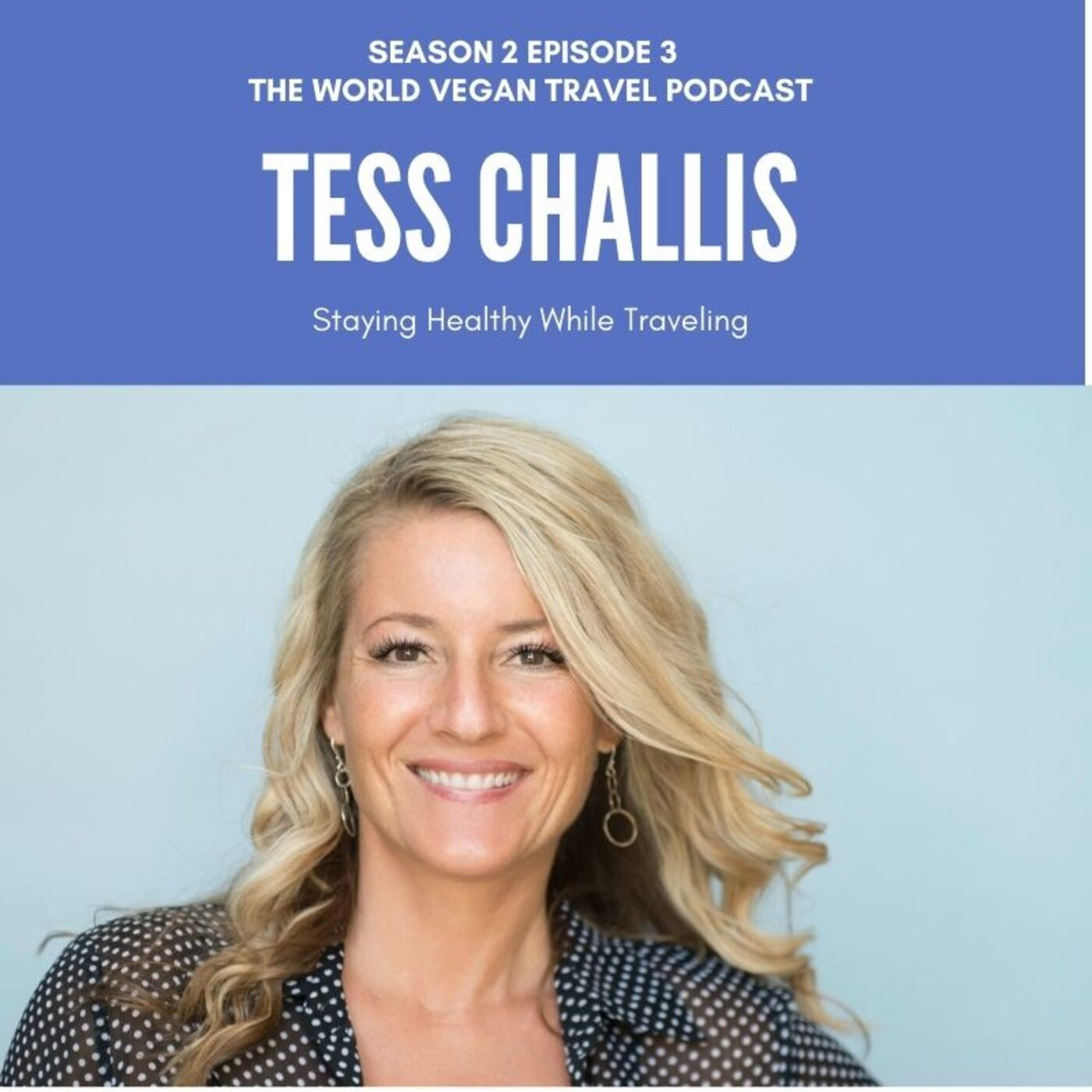 S2 Ep 3 | Staying Healthy While Traveling | Tess Challis