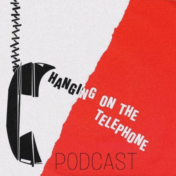 Hanging on the Telephone Podcast Podcast Artwork Image