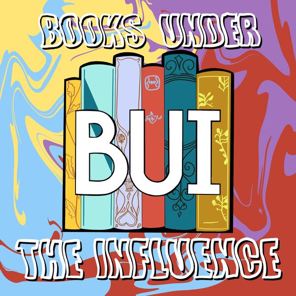BUI Books Under the Influence  Podcast Artwork Image