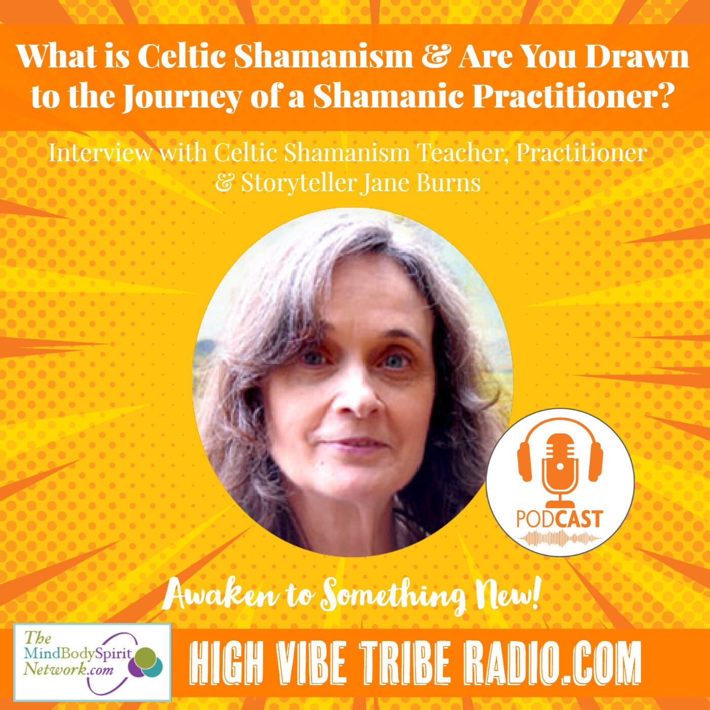 What is Celtic Shamanism? Interview with Jane Burns, Shamanic Trainer, Practitioner & Storyteller