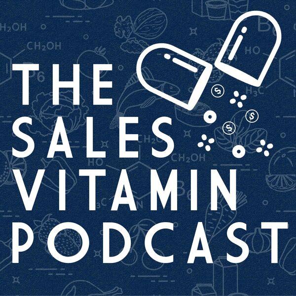 The Sales Vitamin Podcast Podcast Artwork Image