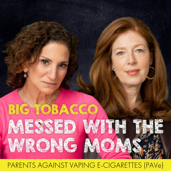 PAVe: Big Tobacco Messed with the Wrong Moms Podcast Artwork Image