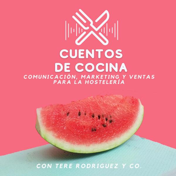 Cuentos de Cocina: Comunicación, marketing y ventas para la Hosteleria  Podcast Artwork Image