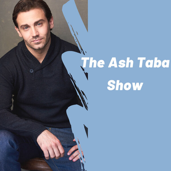 The Ash Taba Show Podcast Artwork Image