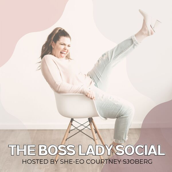 The Boss Lady Social Podcast Artwork Image