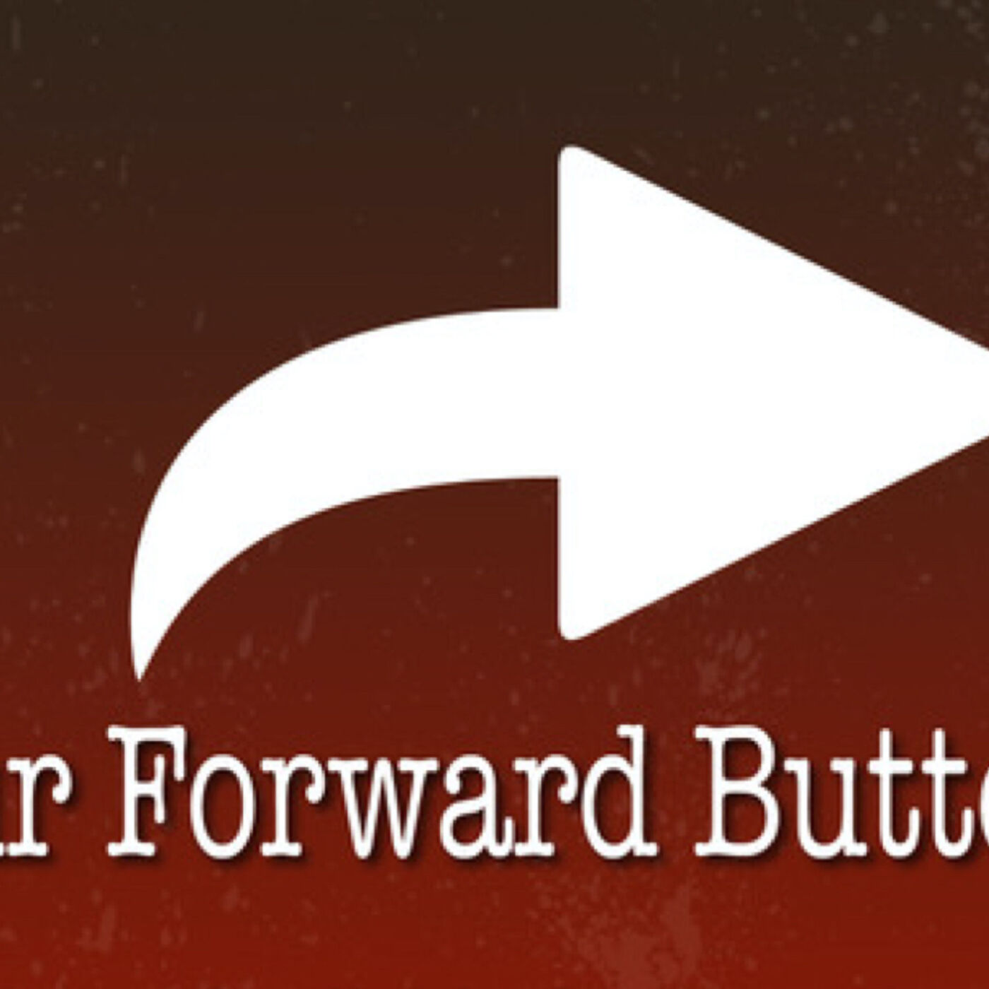 Our Forward Button