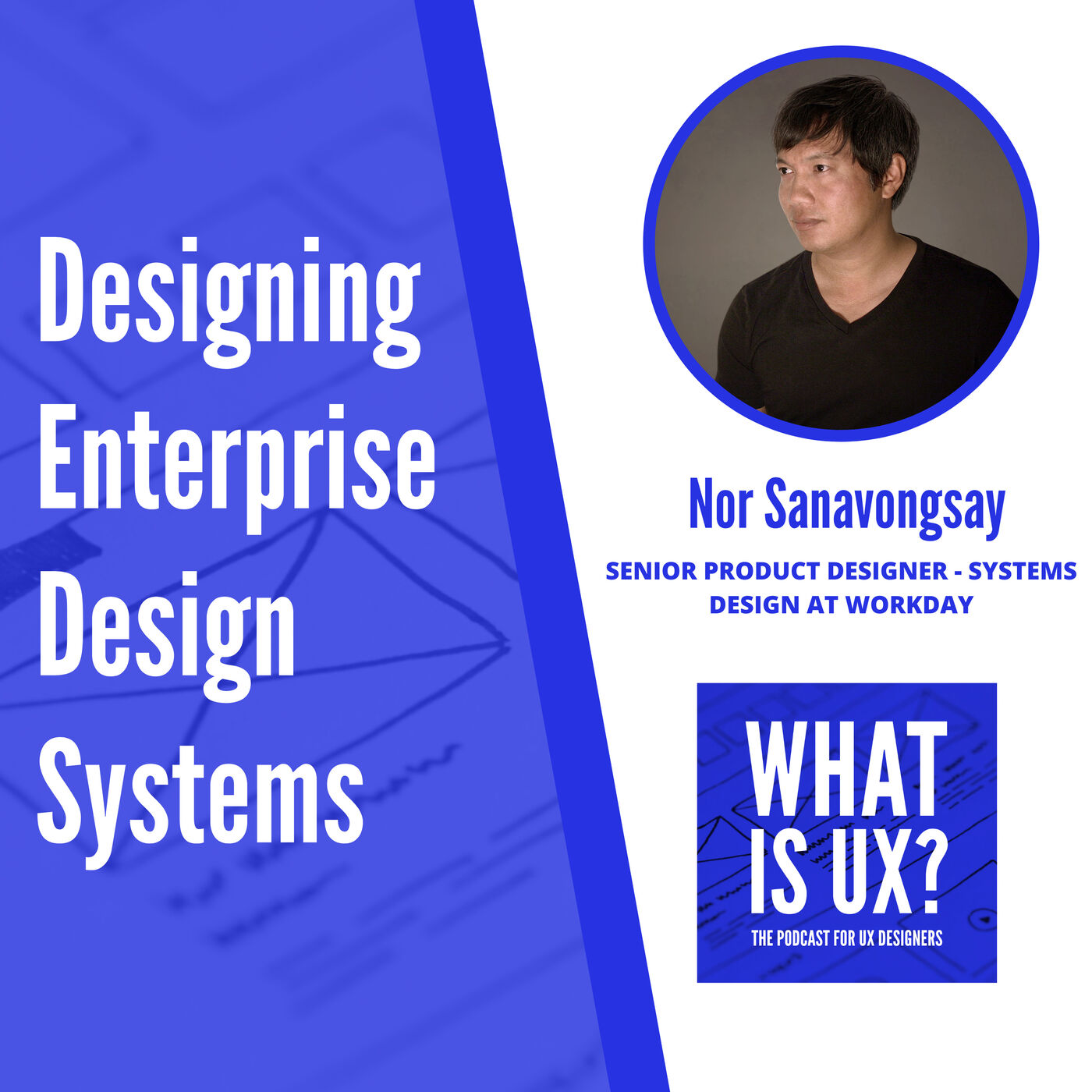 S1E4 Designing Enterprise Design Systems with Nor Sanavongsay
