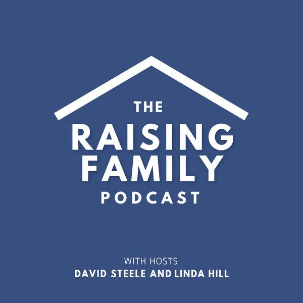 The Raising Family Podcast Podcast Artwork Image