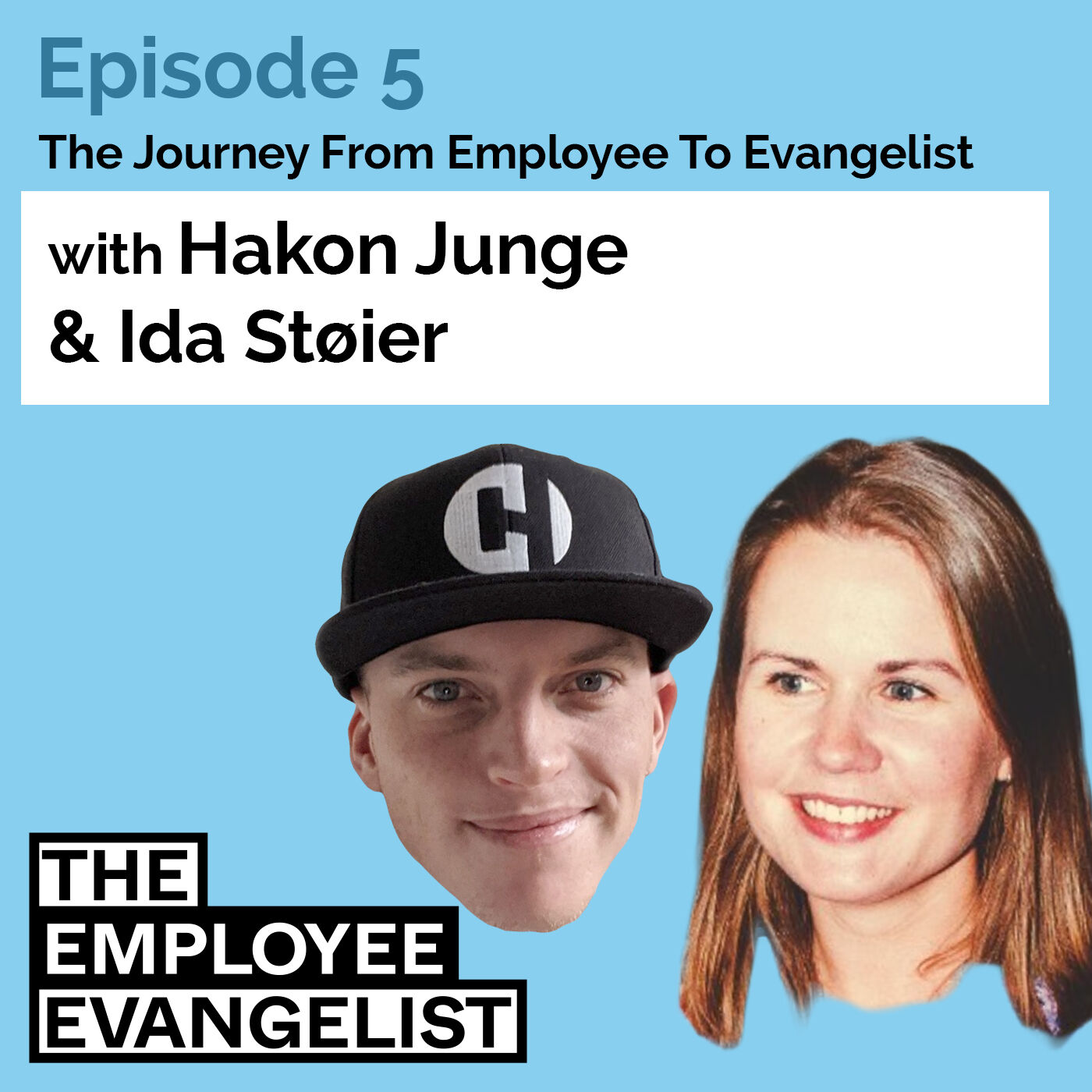 Episode 5: The Employee Evangelist with Ida Støier