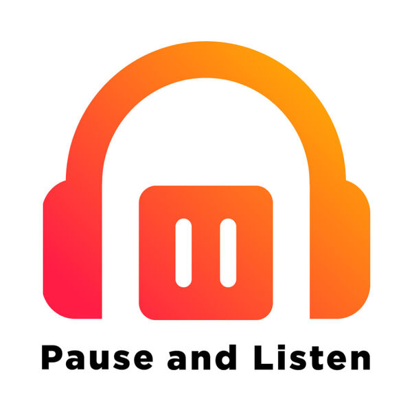 Pause and Listen Podcast Artwork Image