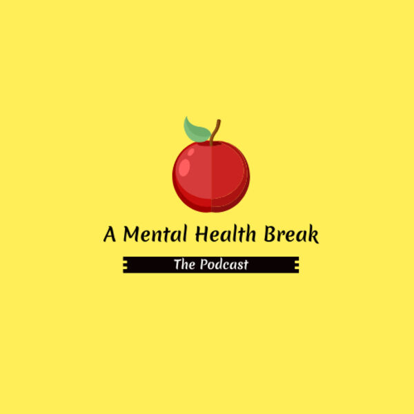 A Mental Health Break Podcast Artwork Image