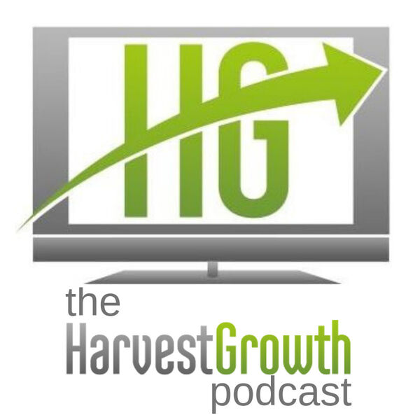 The Harvest Growth Podcast Podcast Artwork Image