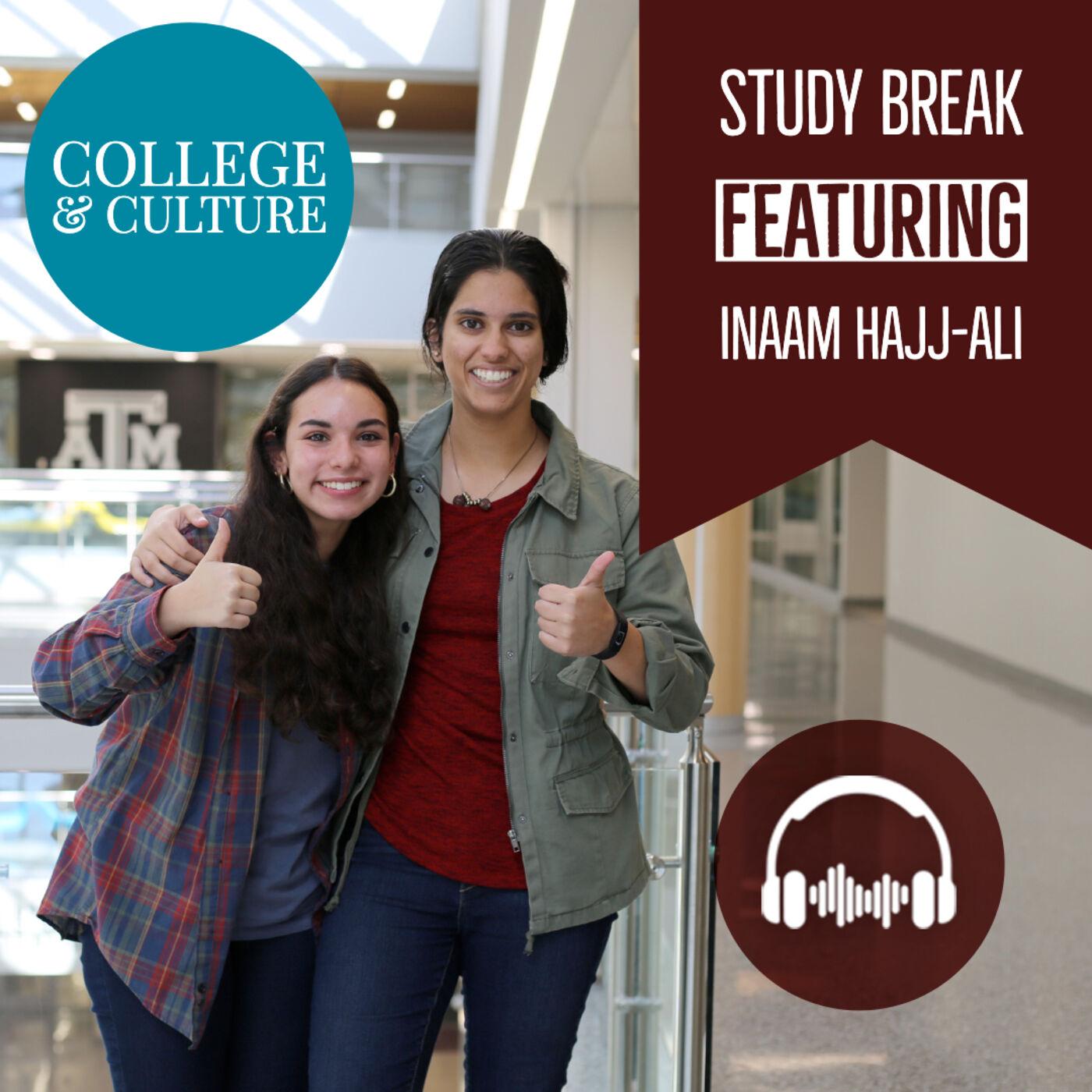 The Study Break: College life for a minority (Featuring Inaam Hajj-Ali)