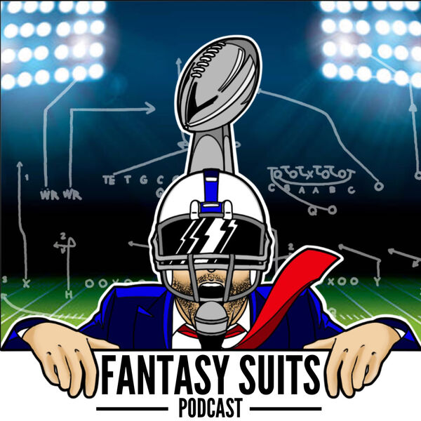Fantasy Suits - Fantasy Football Podcast Podcast Artwork Image