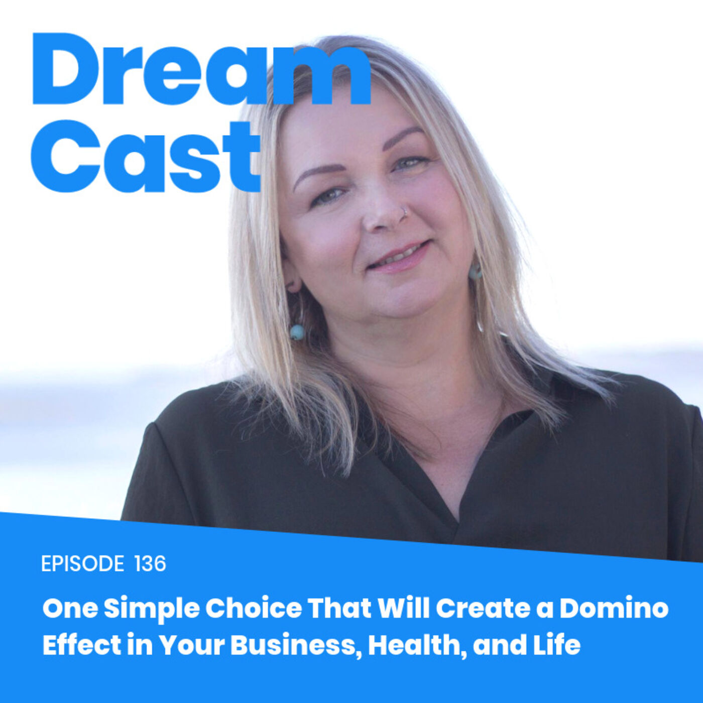 Ep 136: One Simple Choice That Will Create a Domino Effect in Your Business, Health, and Life with Alison Donaghey