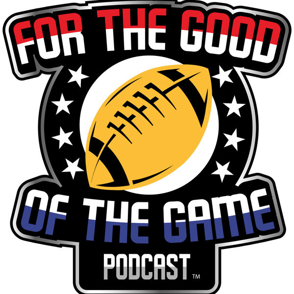 For The Good Of The Game Podcast Artwork Image