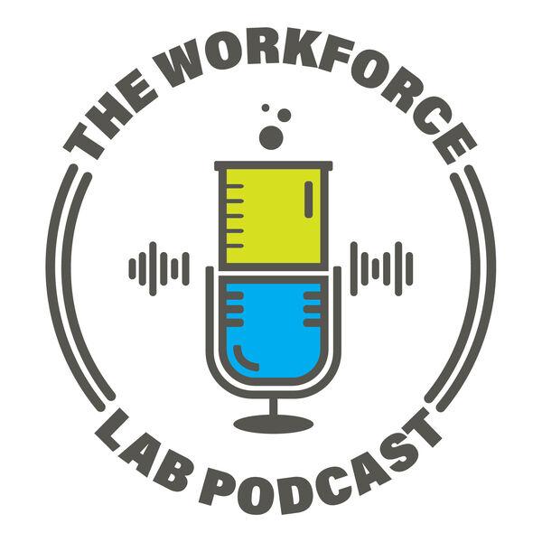 The Workforce Lab Podcast Artwork Image