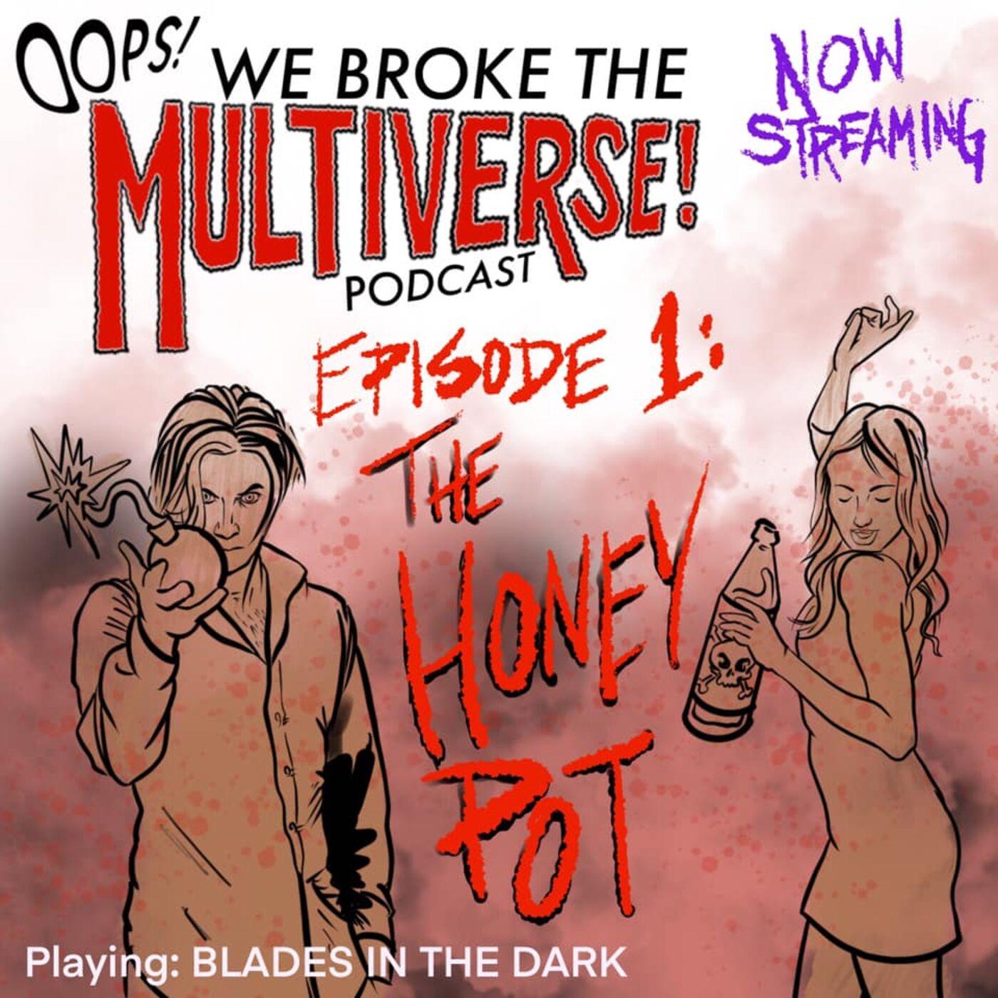 Episode 1 - The Honey Pot