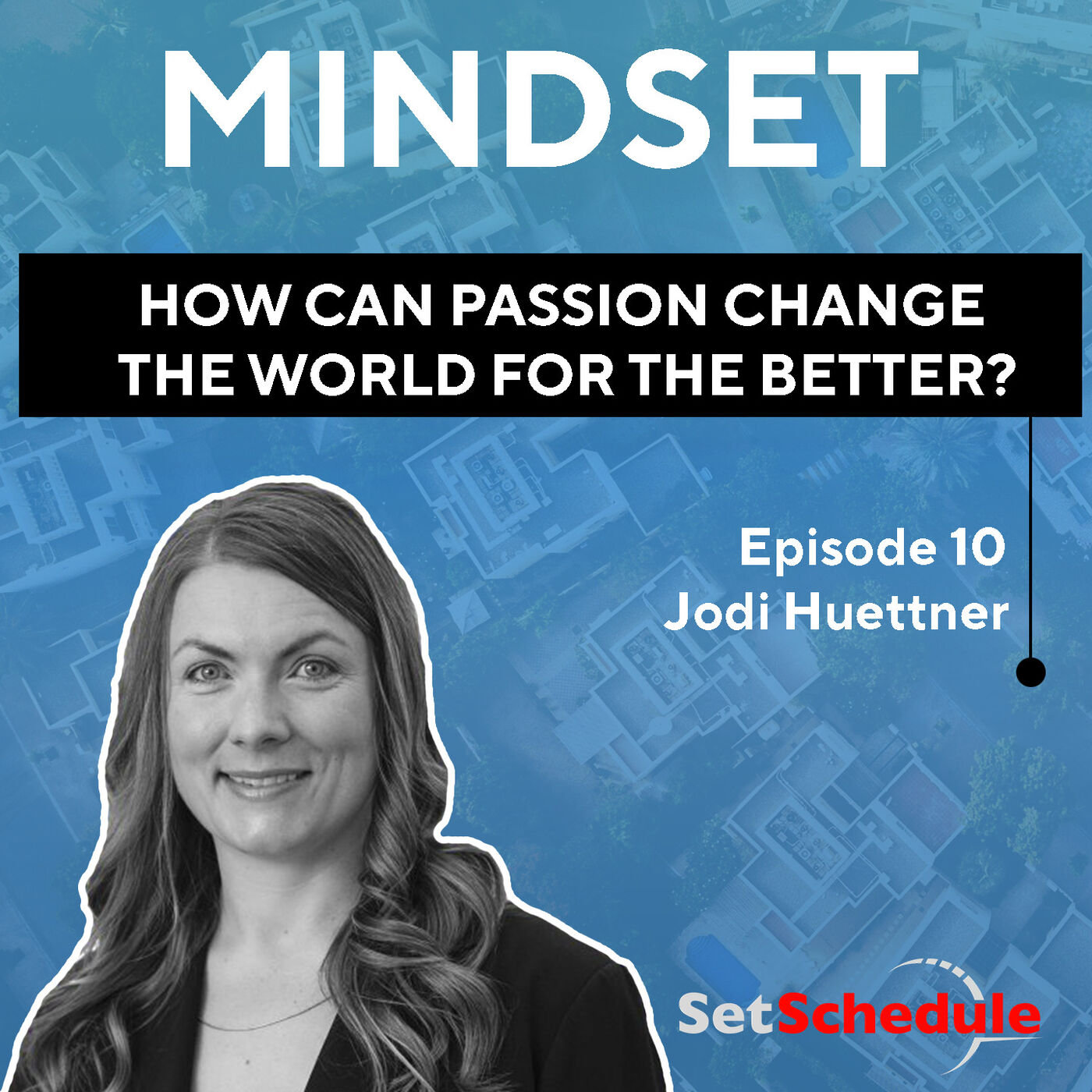 How Can Passion Change the World for the Better? - Jodi Huettner