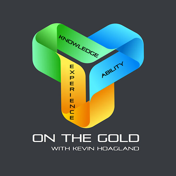 On The Gold with Kevin Hoagland  Podcast Artwork Image