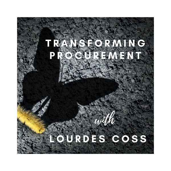 Transforming Procurement with Lourdes Coss Podcast Artwork Image