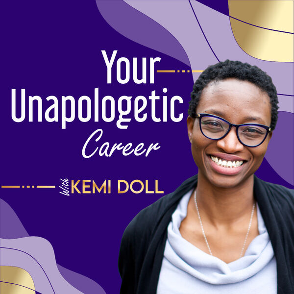 Your Unapologetic Career Podcast Podcast Artwork Image