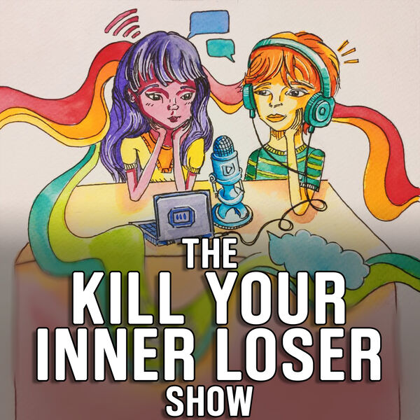 The Kill Your Inner Loser Show Podcast Artwork Image