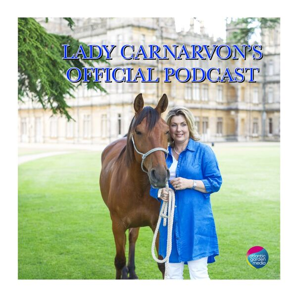 Lady Carnarvon's Official Podcast Podcast Artwork Image